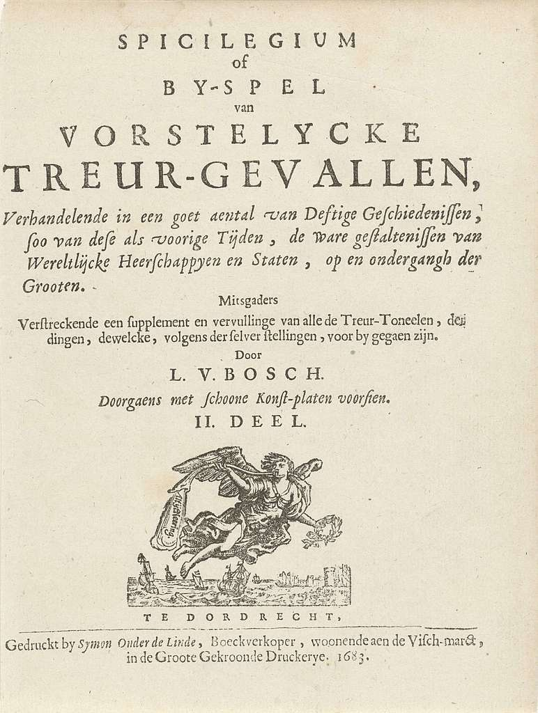Titelpagina voor: L. van den Bos, Spicilegium of by-spel van vorstelycke treur-gevallen; deel 2 van: Het toneel der ongevallen, 1683